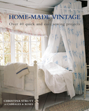 Home-Made Vintage : Over 40 Quick and Easy Sewing Projects,自制复古:40多个快速而简单的缝纫项目