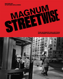 Magnum Streetwise: The Ultimate Collection of Street Photography,马格南街头摄影:街头摄影的终极收藏