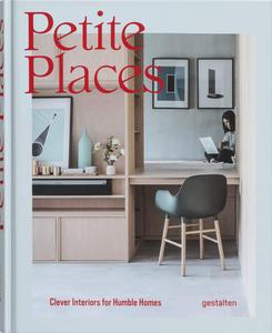 Petite Places: Clever Interiors for Humble Homes,小空间:蜗居生活的聪明内饰方案