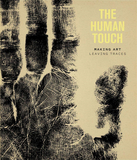 The Human Touch: Making Art, Leaving Traces,触摸:创造艺术,留下痕迹