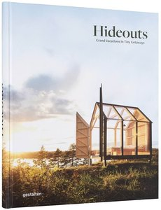 Hideouts: Grand Vacations in Tiny Getaways,度假胜地:小逃离大度假