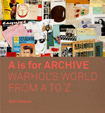 A is for Archive : Warhol's World from A to Z,沃霍尔档案