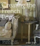 Creating the French Look: Inspirational ideas and 25 step-by-step projects,创造法式风格