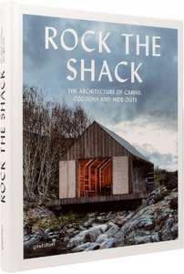 Rock the Shack. The Architecture of Cabins, Cocoons and Hide-Outs,山间小屋