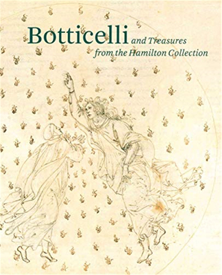 Botticelli and Treasures from the Hamilton Collection,波提切利和汉密尔顿珍藏