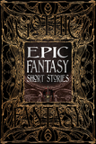 【Gothic Fantasy】Epic Fantasy Short Stories,史诗般的幻想短篇小说