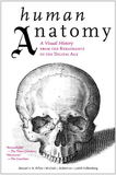 Human Anatomy: A Visual History from the Renaissance to the Digital Age,人体解剖学:从文艺复兴到数字时代的视觉史