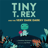 【Tiny T. Rex】 and the Very Dark Dark,【小小雷克斯】黑夜