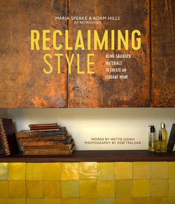 Reclaiming Style: Using salvaged materials to create an elegant home,资源再生风:用回收材料创造一个优雅的家