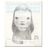 Yoshitomo Nara:Works―Works on Paper 奈良美智:纸上作品