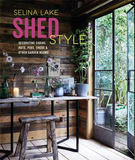 Shed Style: Decorating cabins, huts, pods, sheds and other garden rooms,棚屋风格:世外桃源装饰灵感