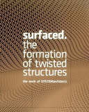 Surfaced:The Formation of Twisted Structures,表面:扭曲结构建筑作品