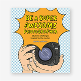 Be a Super Awesome Photographer,成为超赞摄影师