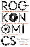 Rockonomics: What the Music Industry Can Teach Us About Economics (and Our Future),摇滚经济学:音乐产业能教给我们什么