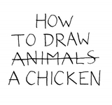 How to Draw a Chicken,如何画一只鸡
