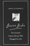 Bowies Books: The Hundred Literary Heroes Who Changed His Life,大卫·鲍伊:改变他一生的100位文学英雄