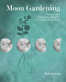 Moon Gardening : Planting Your Biodynamic Garden by the Phases of the Moon,月亮园艺:根据月相来种植你的生物动力花园