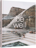 Be Well: New Spa and Bath Culture and the Art of Being Well,养生艺术:水疗和沐浴文化