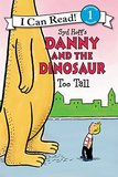 【I Can Read Level 1】Danny and the Dinosaur: Too Tall,丹尼和恐龙 太高了