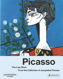 Picasso: the Late Work. From the Collection of Jacqueline Picasso,毕加索:晚期作品 来自杰奎琳·毕加索的收藏