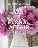 Rachel Ashwell: My Floral Affair: Whimsical Spaces and Beautiful Florals,我的花事:异想天开的空间和美丽的花朵