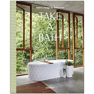 Take a Bath: Interior Design for Bathrooms ,洗个澡吧:浴室室内设计