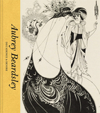 【Victoria and Albert Museum】Aubrey Beardsley: Decadence & Desire,奥布里·比兹利:颓废与欲望