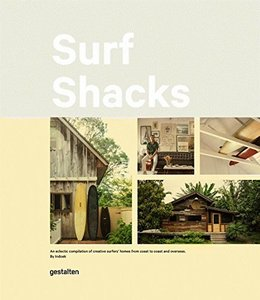 Surf Shacks: An Eclectic Compilation of Surfers' Homes from Coast to Coast,冲浪小屋:从东海岸到西海岸的冲浪爱好者之家