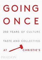 Going Once: 250 Years of Culture, Taste and Collecting at Christie's,去一次:250年的文化、品味和收藏在佳士得拍卖行
