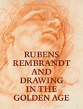 Rubens, Rembrandt, and Drawing in the Golden Age,鲁本斯、伦勃朗和黄金时代的绘画
