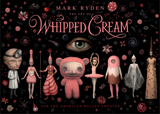 The Art of Mark Ryden's Whipped Cream: For the American Ballet Theatre,马克·雷登的奶油艺术:美国芭蕾舞剧院