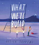 【Oliver Jeffers】What We'll Build,我们将构建怎样的未来