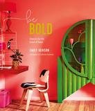 Be Bold: Interiors for the Brave of Heart,大胆色彩:勇敢的室内设计